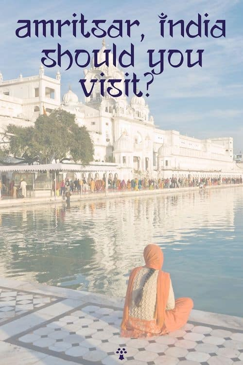 Should you visit Amritsar, India? Read my Amritsar travel guide to find out why you should visit and what to see!