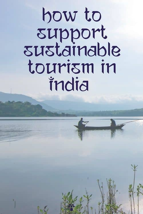 Want to support responsible tourism in India on your trip? Find out how! #incredibleindia