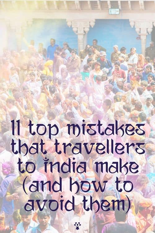 Read about the top mistakes many travellers to India make and how to avoid making the same ones on your India trip! #incredibleindia