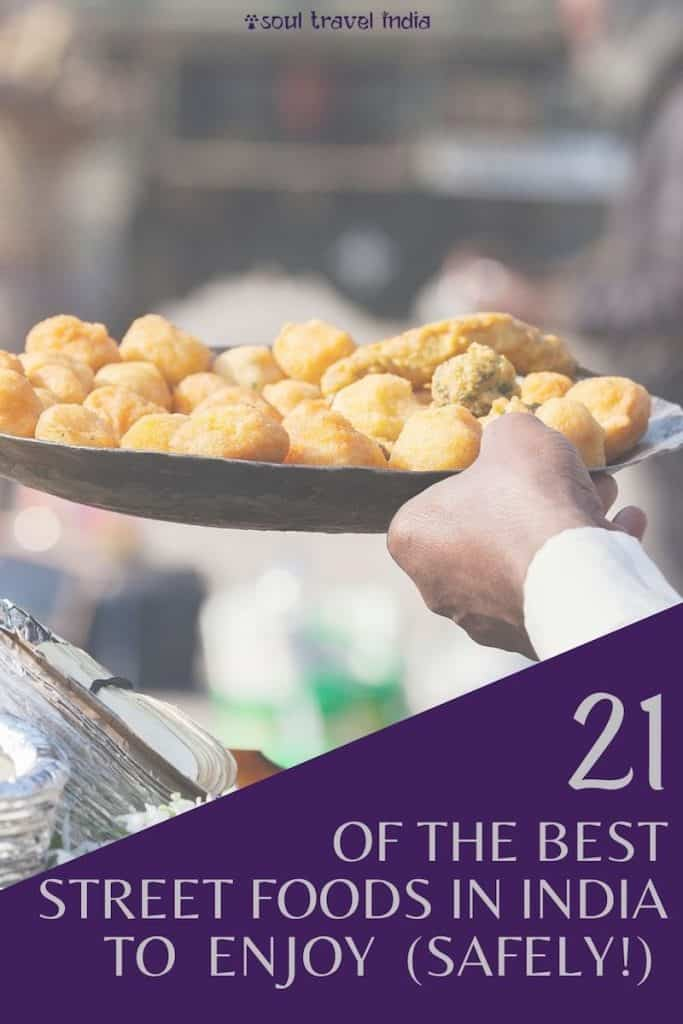 21 of the best street foods in India you must try on your next trip to India, plus lots of tips for how to enjoy street food safely on your India travels!