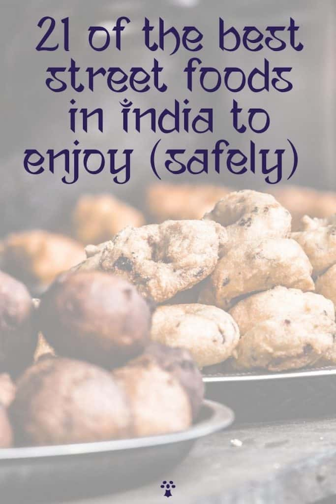 21 of the best street foods in India not to miss on your travels in India!